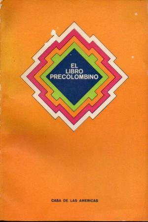 El Libro precolombino : comentarios y testimonios...