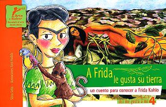 A Frida le gusta su tierra : un cuento para conocer a Frida Kahlo