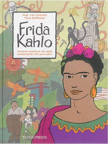 """Frida Kahlo : """"pourquoi voudrais-je des pieds puisque j'ai des ailes pour voler ?"""""""