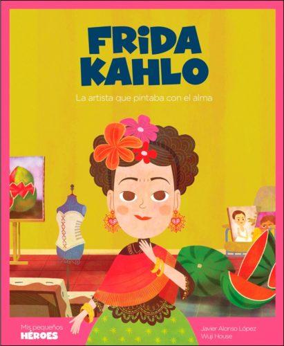 Frida Kahlo : la artista que pintaba con el alma