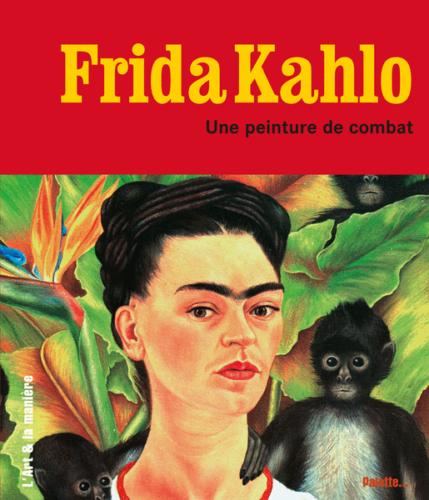 Frida Kahlo : une peinture de combat