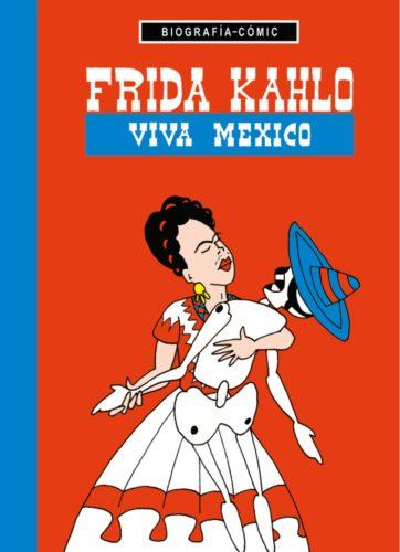 Frida Kahlo : Viva Mexico