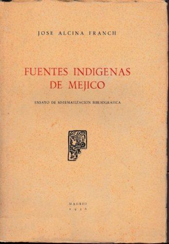 Fuentes indígenas de Méjico : ensayo de sistematización bibliográfica