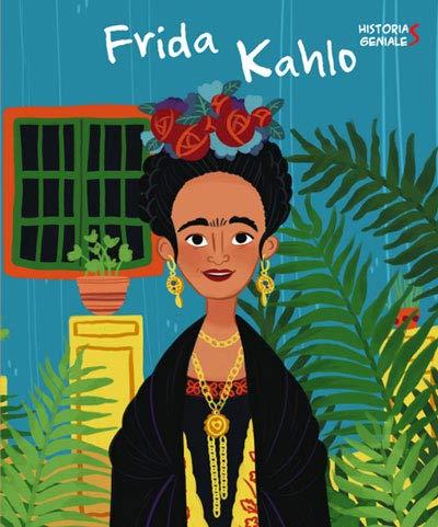 Frida Kahlo : Historias geniales