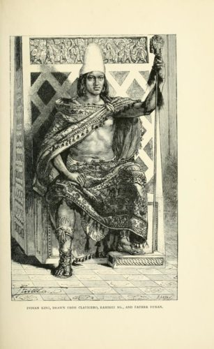 INDIAN KING, DRAWN FROM CLAVIGERO, RAMIREZ MS., AND FATHER DURAN.