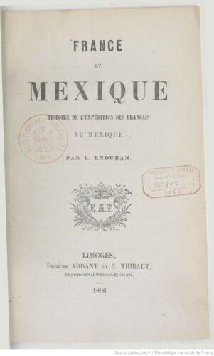 France et Mexique, histoire de l'expédition des Français au Mexique