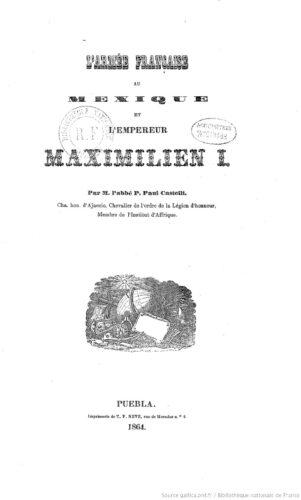 L'Armée française au Mexique et l'empereur Maximilien I