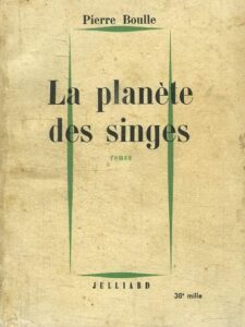 Pierre Boulle, La planète des singes, Paris :  R. Julliard, 1963. Ed. courante.