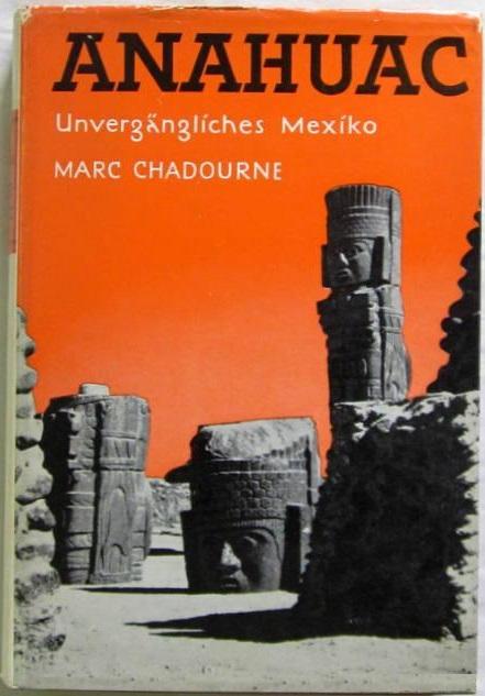 Anahuac : Unvergängliches Mexiko