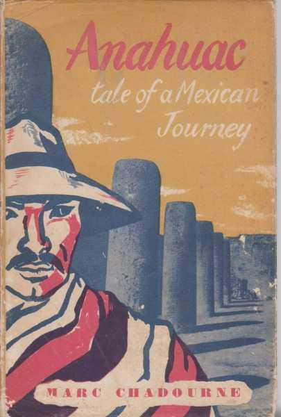Anahuac : a tale of a Mexican Journey : jaquette