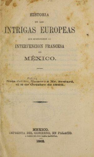 Historia de las intrigas europeas que ocasionaron la intervencion francesa en México
