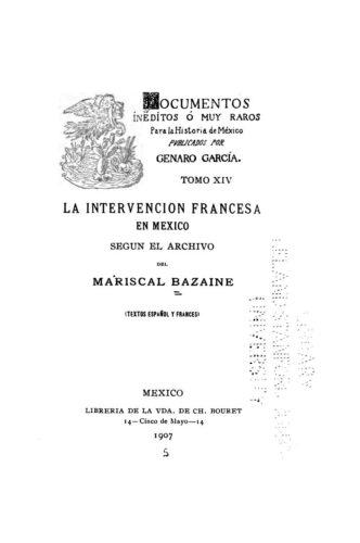 La intervención francesa en México según el archivo del Mariscal Bazaine