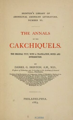 The annals of the Cakchiquels