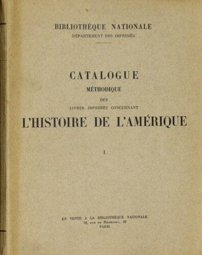 Catalogue méthodique des livres imprimés concernant l'histoire de l'Amérique