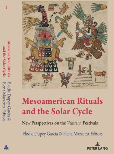 Mesoamerican Rituals and the Solar Cycle : New Perspectives on the 'Veintena' Festivals