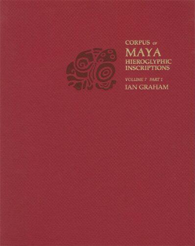 Corpus of maya hieroglyphic inscriptions. Volume 7