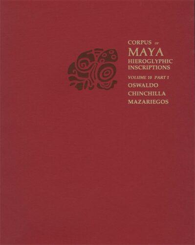 Corpus of maya hieroglyphic inscriptions. Volume 10