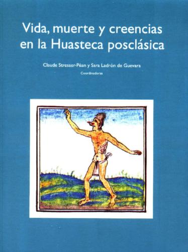 Vida, muerte y creencias en la Huasteca posclásica