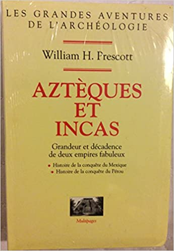 Aztèques et Incas