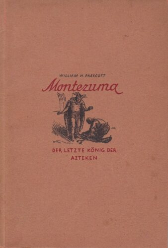 Montezuma, der letzte König der Azteken
