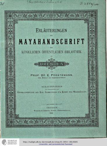 Erläuterungen zur Mayahandschrift der königlichen öffentlichen Bibliothek zu Dresden