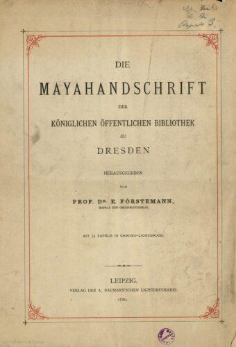 Die Mayahandschrift der königlichen öffentlichen Bibliothek zu Dresden